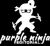 Purple Ninja Editorial